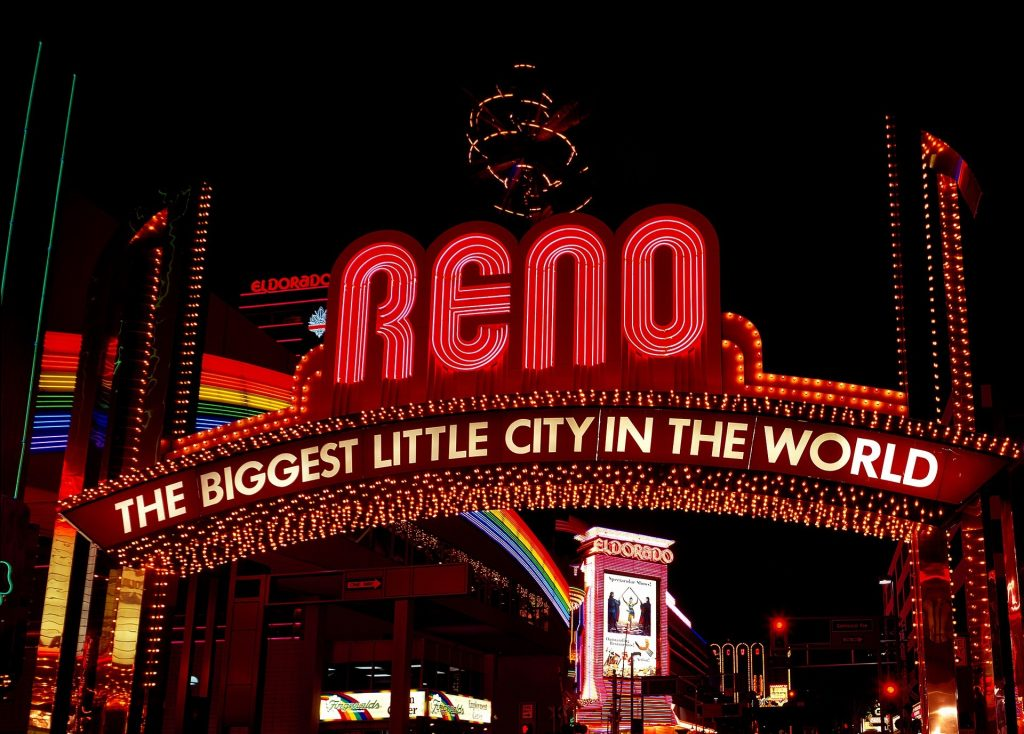 The biggest little city in the world - Reno, NV.